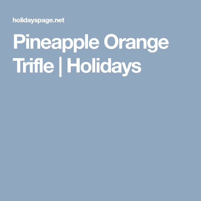 Pineapple Orange Trifle