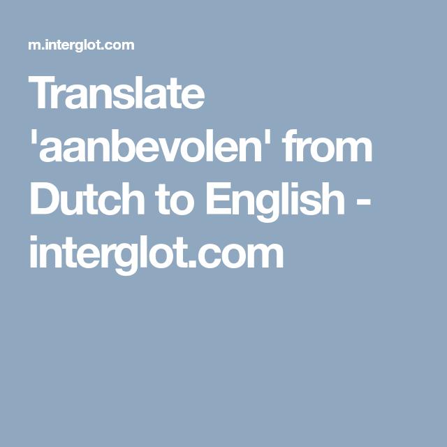 Translate Aanbevolen From Dutch To English Interglot Com