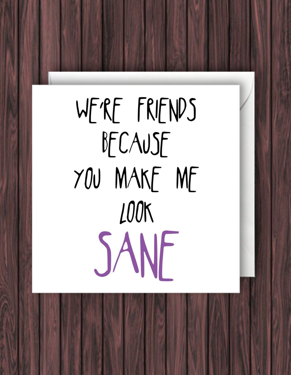 You make look sane friend birthday card funny card friend friend birthday card funny card friend birthday card greeting card kristyandbryce Image collections
