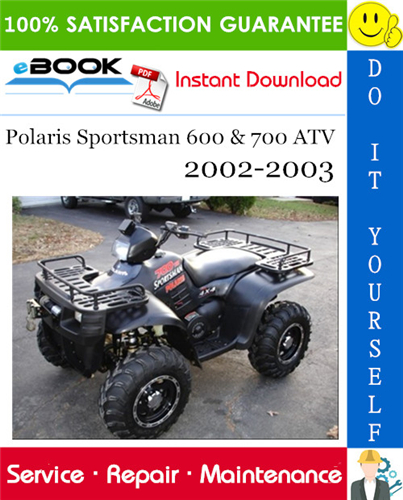 Polaris Sportsman 600 700 Atv Service Repair Manual 2002 2003 Download Repair Manuals Repair Atv