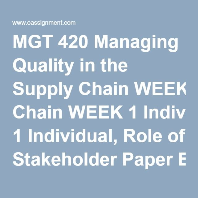 MGT 420 Managing Quality In The Supply Chain WEEK 1
