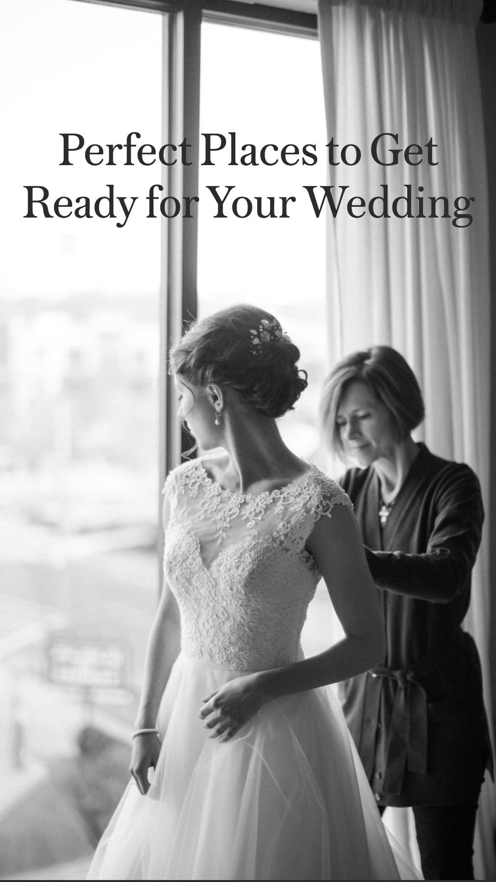 Perfect Places to Get Ready for Your Wedding