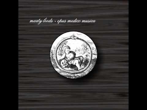 Marty Leeds - Opus Medico Musica (Full Album)