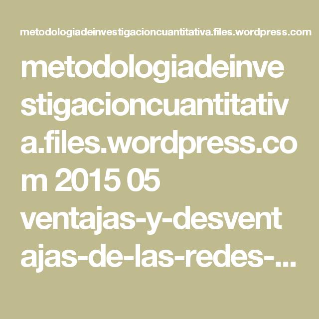 metodologiadeinvestigacioncuantitativa.files.wordpress.com 2015 05 ventajas-y-desventajas-de-las-redes-sociales-en-relaciones-de-pareja.pdf