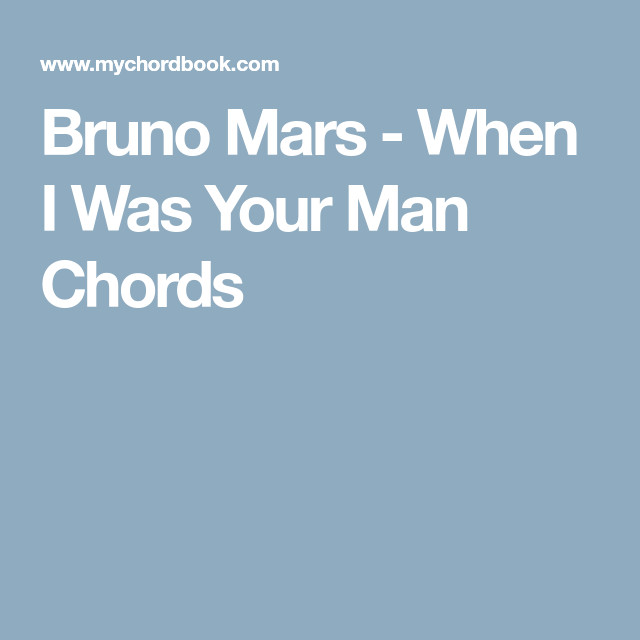 Bruno Mars - When I Was Your Man Chords | Piano chords | Pinterest ...