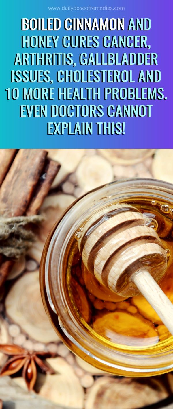 Boiled Cinnamon And Honey Cures Cancer Arthritis Gallbladder Issues Cholesterol And 10 More Health Problems Even Doctors Cannot Explain This