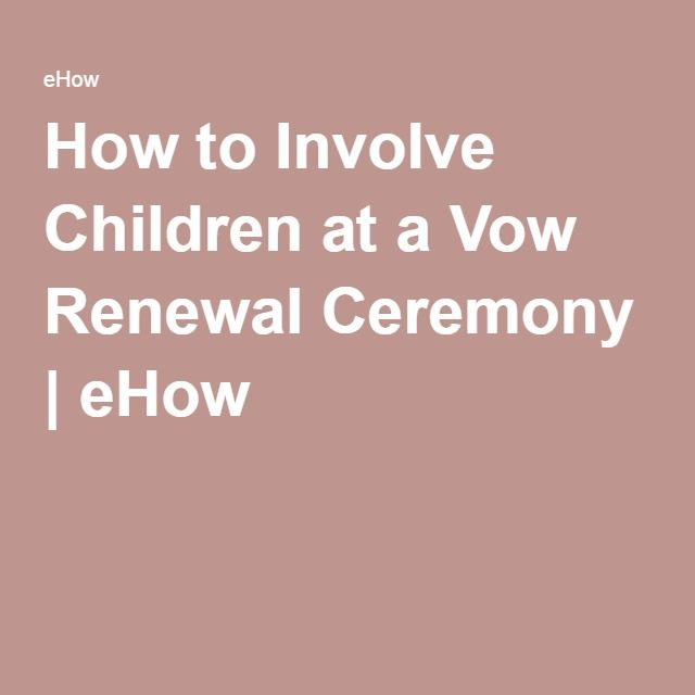 How to Involve Children at a Vow Renewal Ceremony | eHow