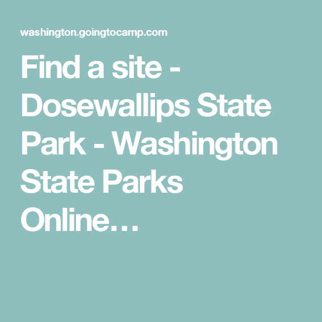 Find a site - Dosewallips State Park - Washington State Parks Online Dosewallips State Park Campground Map on
