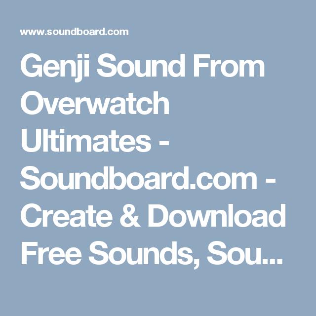 Genji Sound From Overwatch Ultimates - Soundboard com