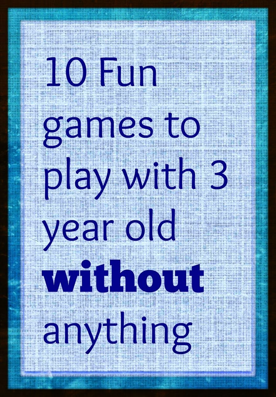 Games To Play With 3 Year Old Without Anything With Images