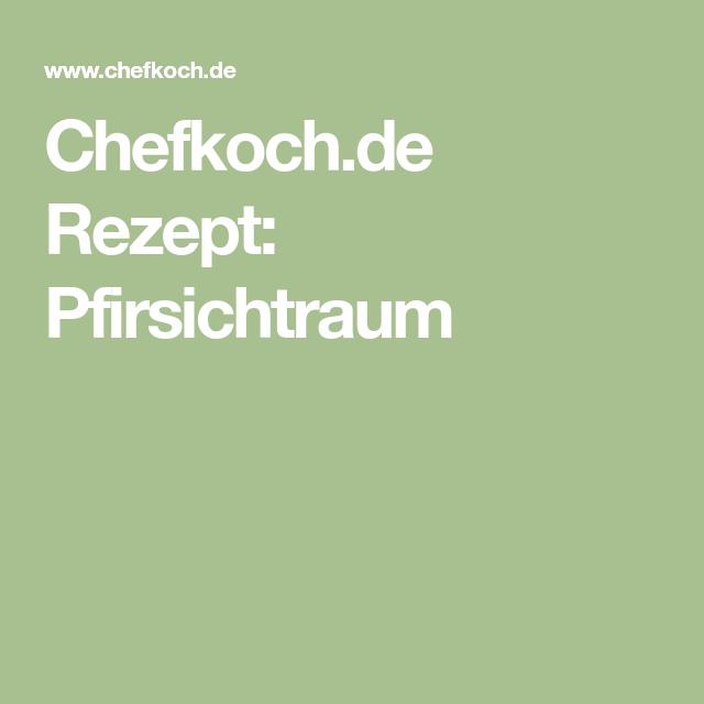 Chefkoch.de Rezept: Pfirsichtraum