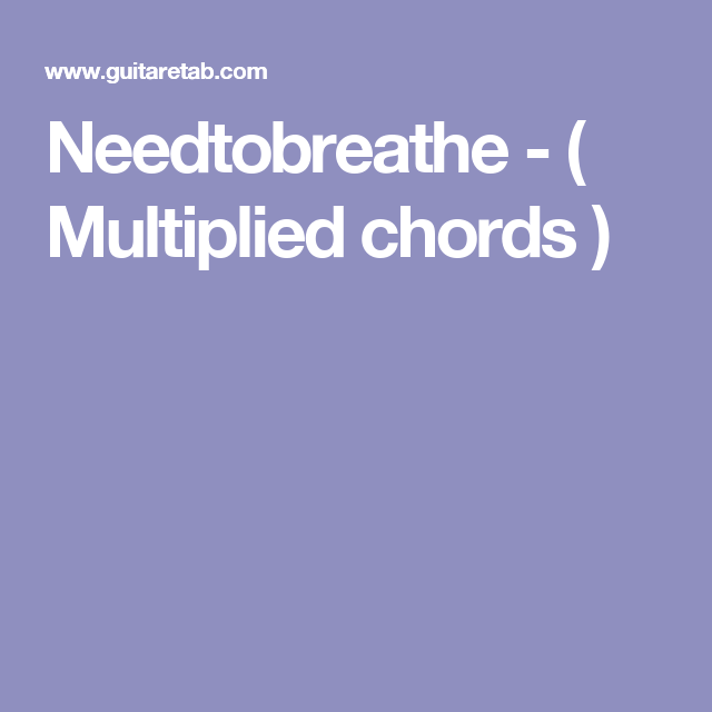 Needtobreathe Multiplied Chords Music Love Pinterest