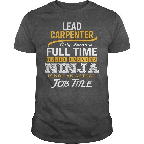 Awesome Tee For Lead Carpenter T Shirts, Hoodie Sweatshirts