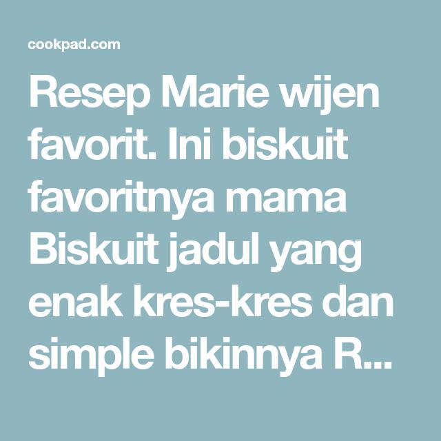 Resep Marie Wijen Oleh Frielingga Sit Resep Resep Biskuit Karamel