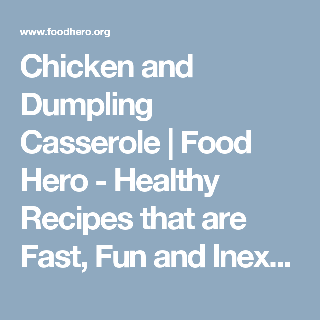 Chicken and Dumpling Casserole | Food Hero - Healthy Recipes that are Fast, Fun and Inexpensive