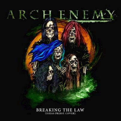 Arch Enemy Breaking The Law Judas Priest Enemy