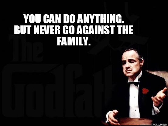 you-can-do-anything-but-never-go-against-the-family | Godfather quotes, Scarface quotes, Gangsta quotes