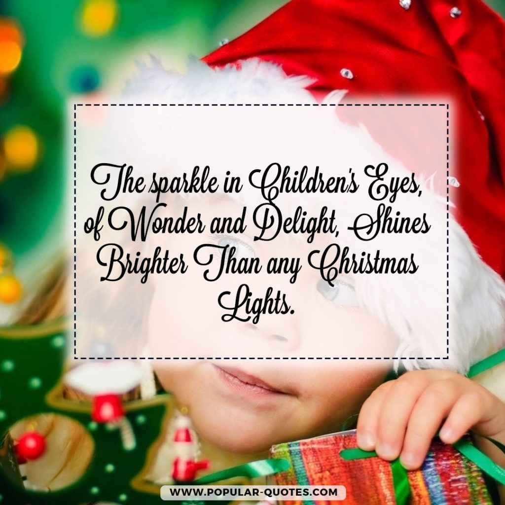 The sparkle in childrens eyes of wonder and delight shines by the publishing of popular quotes enjoy the best collection of quotes for christmas holidays christmas wishes christmas greetings and shareable cards kristyandbryce Choice Image