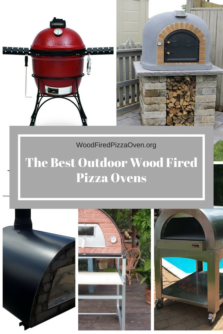 The best outdoor wood fired pizza ovens everything about bbq