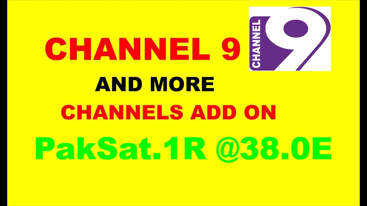 CHANNEL 9 AND MORE CHANNELS ADD ON PakSat 1R @38 0E | star