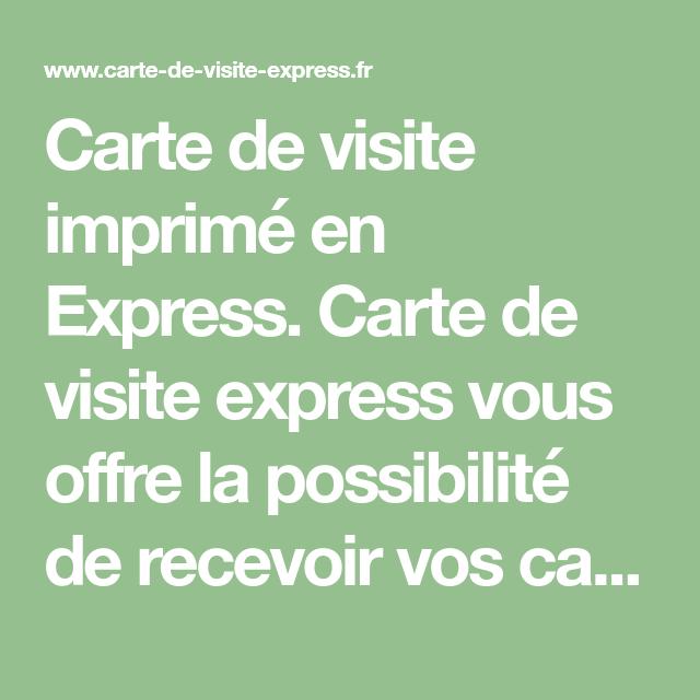 Carte De Visite Imprime En Express Vous Offre La Possibilite