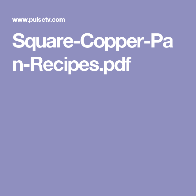 Square Copper Pan Recipes Pdf Square Copper Pan Recipes Copper