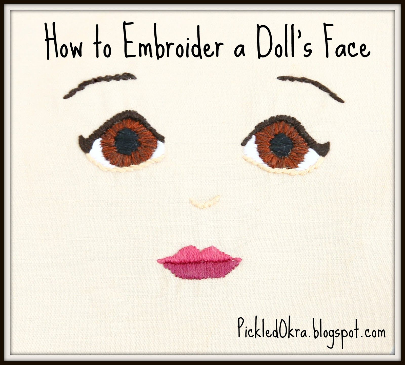 How To Embroider A Doll's Face V2 Easy To Use Tutorial!