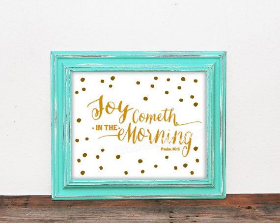Joy Cometh in the Morning {Psalm 30:5} 8x10 Printable $7.00 Etsy