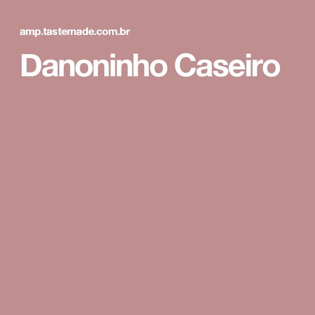 Danoninho Caseiro