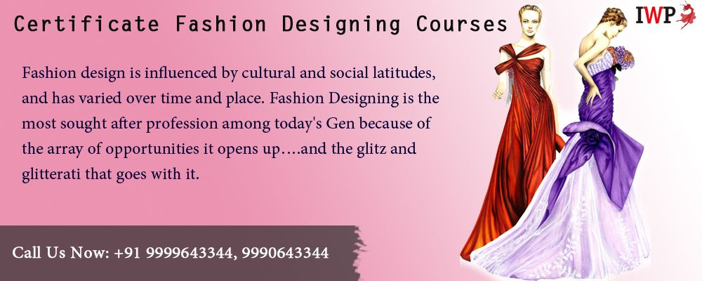 Certificate Fashion Design Courses Iwpindiaonline At Various Locations Across Fashion Designing Course Fashion Design