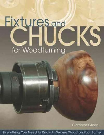 Fixtures And Chucks For Woodturning Everything You Need