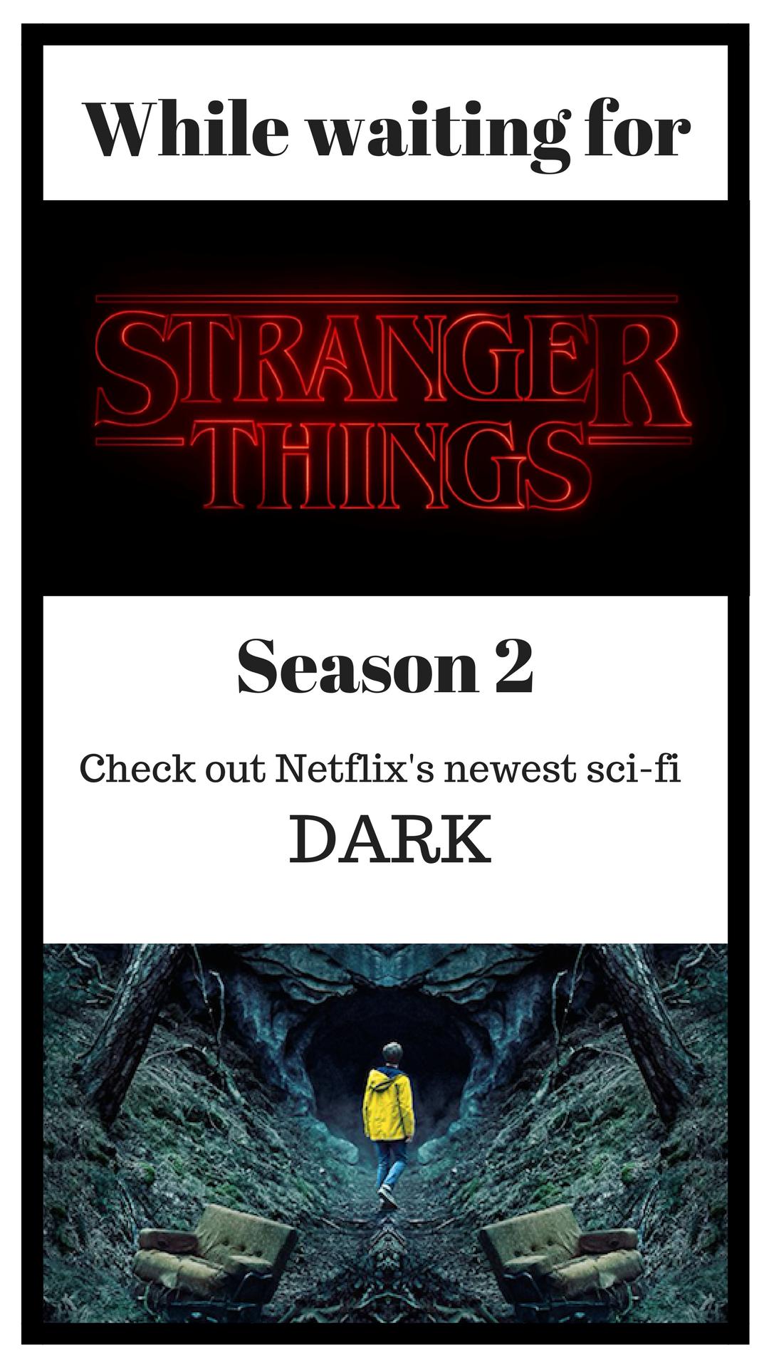 Dark Tv Series Recommendation Tv Series Stranger Things Netflix Stranger
