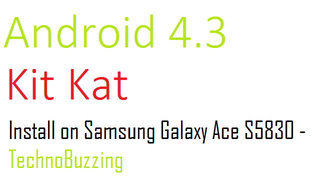 Install Android 4 3 / Cyanogenmod 10 2 on Samsung Galaxy Ace