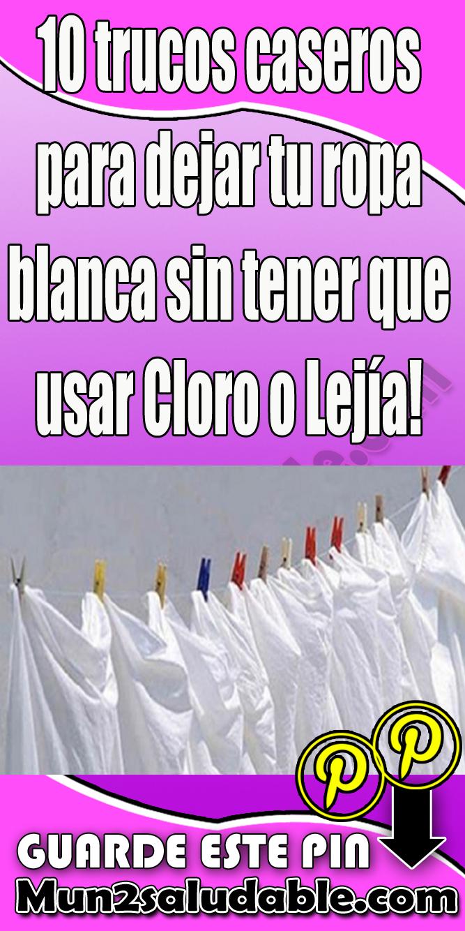 10 Trucos Caseros Para Dejar Tu Ropa Blanca Sin Tener Que Usar Cloro O Lejía Cleaning Hacks Cleaning Recipes Diy Spring Cleaning