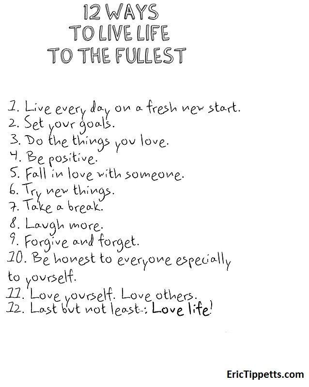 12 Ways To Live Life Http Erictippetts Com Success Tips 12 Ways Live Life Fullest Life Live Life Success