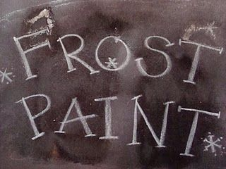 To Do: frost paint your windows....Mix equal parts of boiling water and Epsom Salts in a glass (1/4 cup of each should be plenty). Stir until the salts are dissolved and let cool.