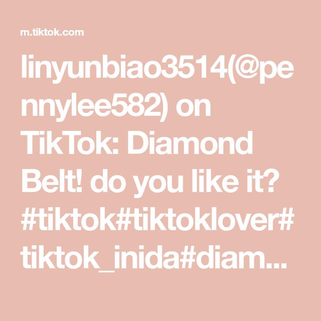 Linyunbiao3514 Pennylee582 On Tiktok Diamond Belt Do You Like It Tiktok Tiktoklover Tiktok Inida Diamond Diamonds Belt Beltch Do You Like It Belt Diamond