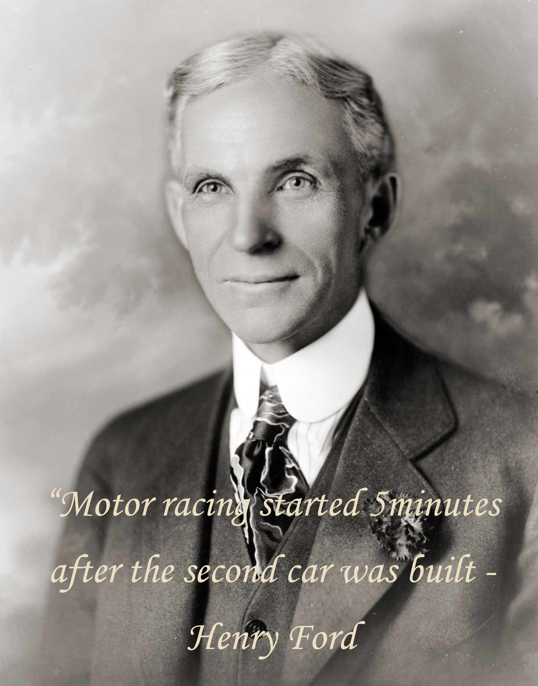 Motor racing started after the second car was built.  - Henry Ford #  sc 1 st  Pinterest & Motor racing started after the second car was built.