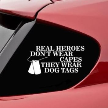 Vinyl Sticker ARMY USMC Heroes Don/'t Wear Capes They Wear Dog Tags Decal