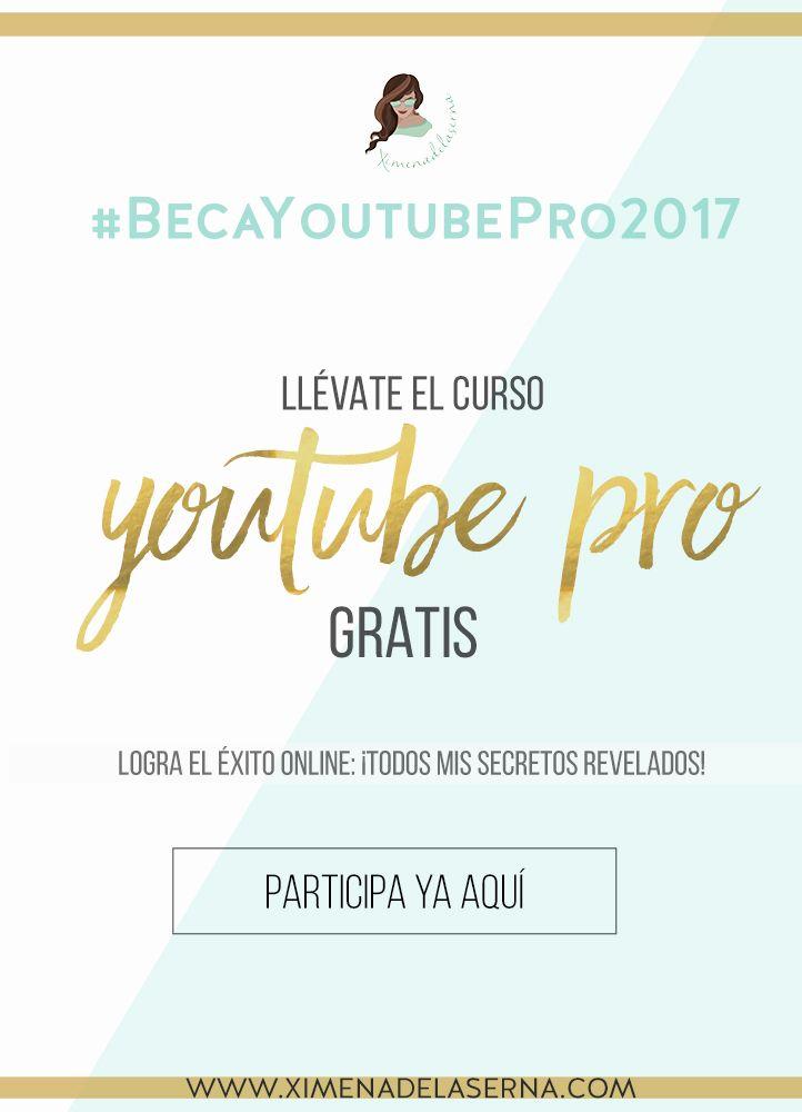 """Consigue mi Curso """"Youtube Pro"""" completamente GRATIS con #BecaYoutubePro 2017. A qué esperas? Haz click YA y participa!   Ximena de la Serna"""