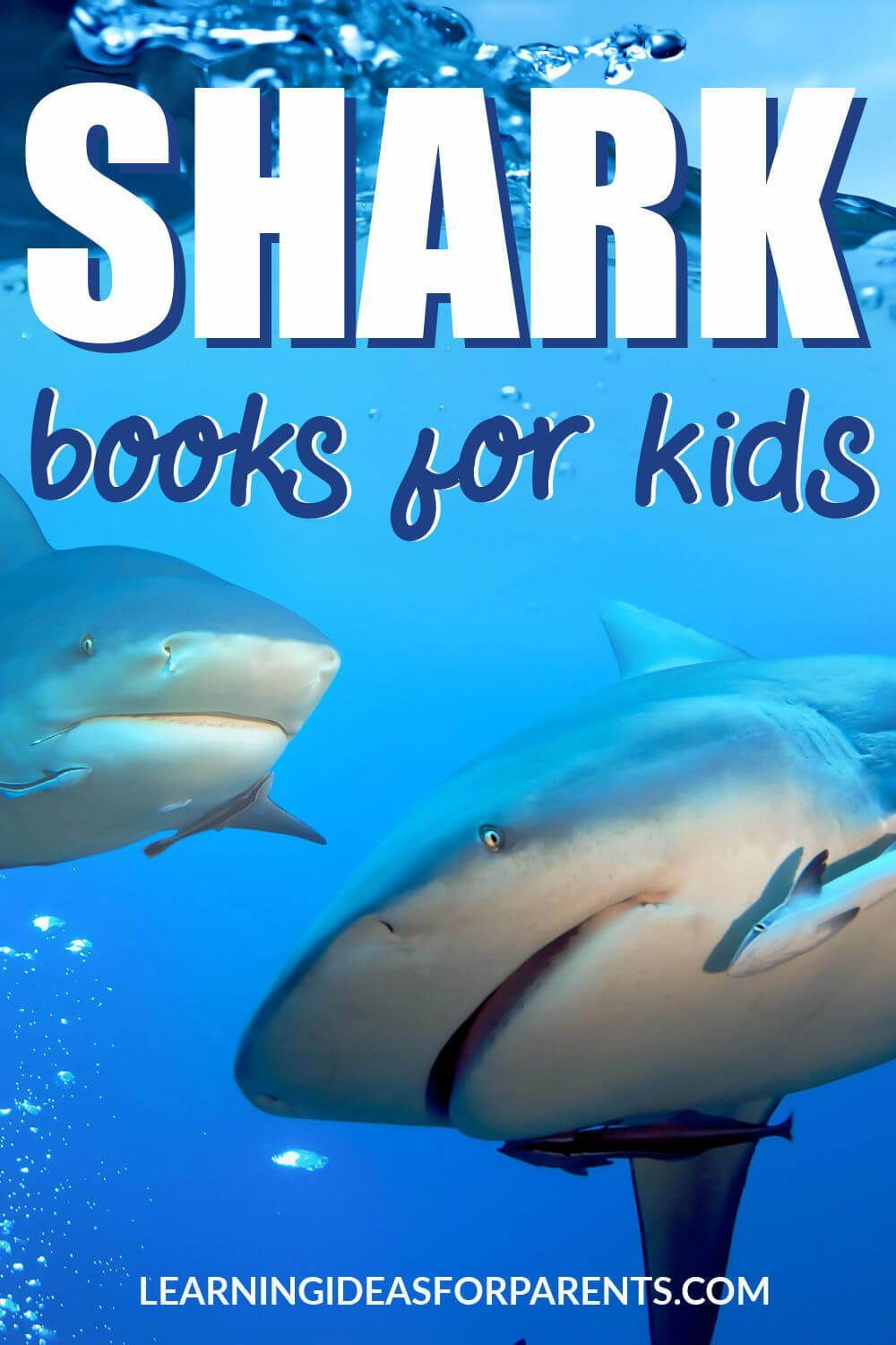 Shark Books For Kids Of All Ages Learning Ideas For Parents In 2020 Shark Books Sharks For Kids Shark Facts
