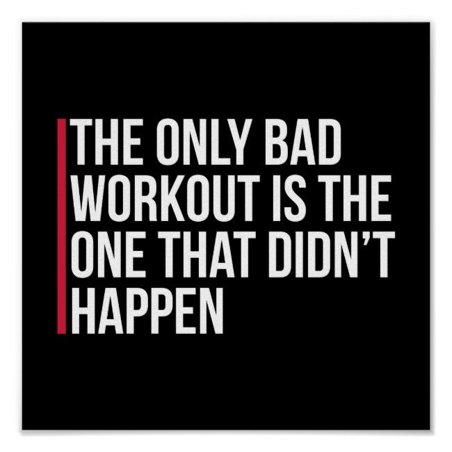 The Only Bad Workout Gym Quote Poster | Zazzle.com