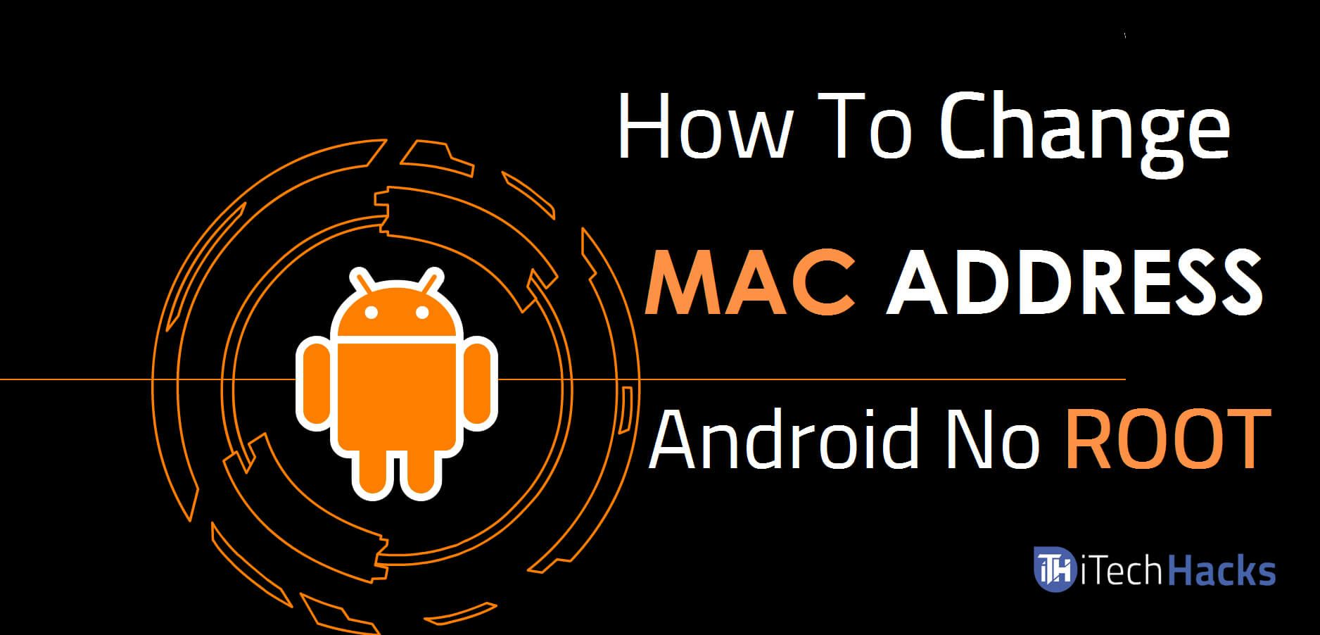 How To Change MAC Address Of Android Without Rooting (3