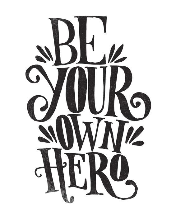 Be Your Own Hero By Matthew Taylor Wilson Inspirational Quote Word Art Print Motivational Poster Black