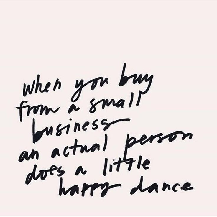 when you buy from a small business an actual person does a little - purchase quotations