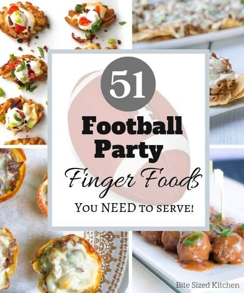 51 Unique Football Party Finger Foods You Need To Serve! | Bite Sized Kitchen