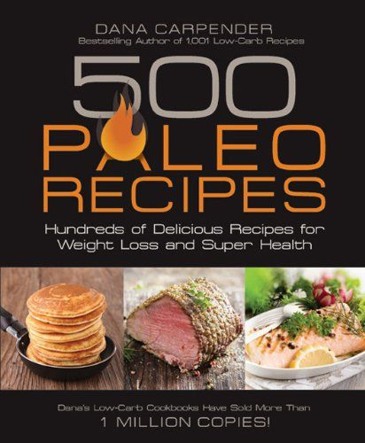 Photo of 500 Paleo Recipes: Hundreds of Delicious Reci