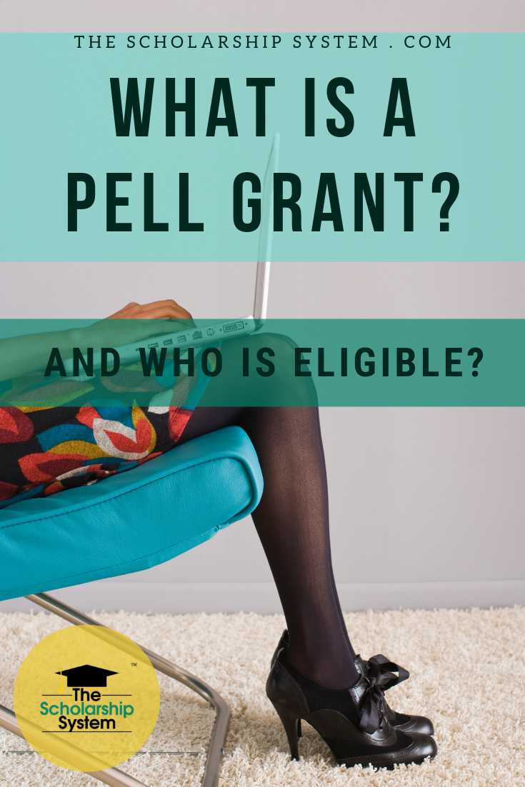What Is A Pell Grant And Who Is Eligible The Scholarship System Grants For College Scholarships For College Financial Aid For College