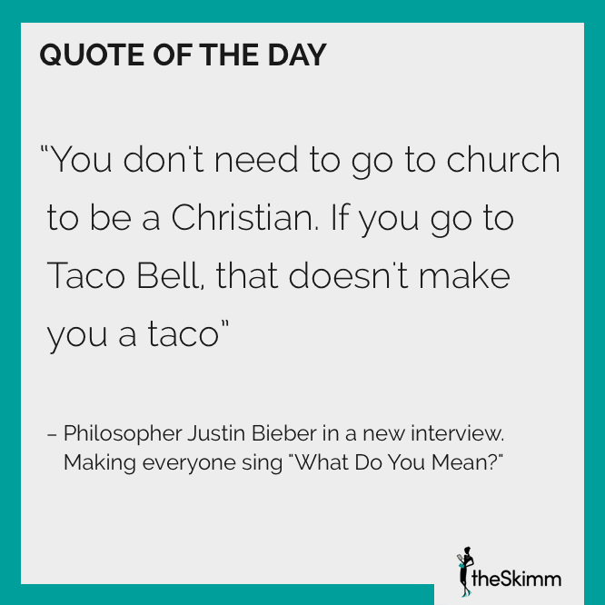 Justin Bieber What Do You Mean Theskimm Is The Daily Email Newsletter That Gives You Everything You Need To Start Your Da Cool Lyrics Best Quotes Ever Quotes