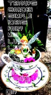 Simple DIY Teacups Mini Garden Ideas That Lend Your Home Luck   fairy diy40 Simple DIY Teacups Mini Garden Ideas That Lend Your Home Luck   fairy diy Flower Decoration Id...